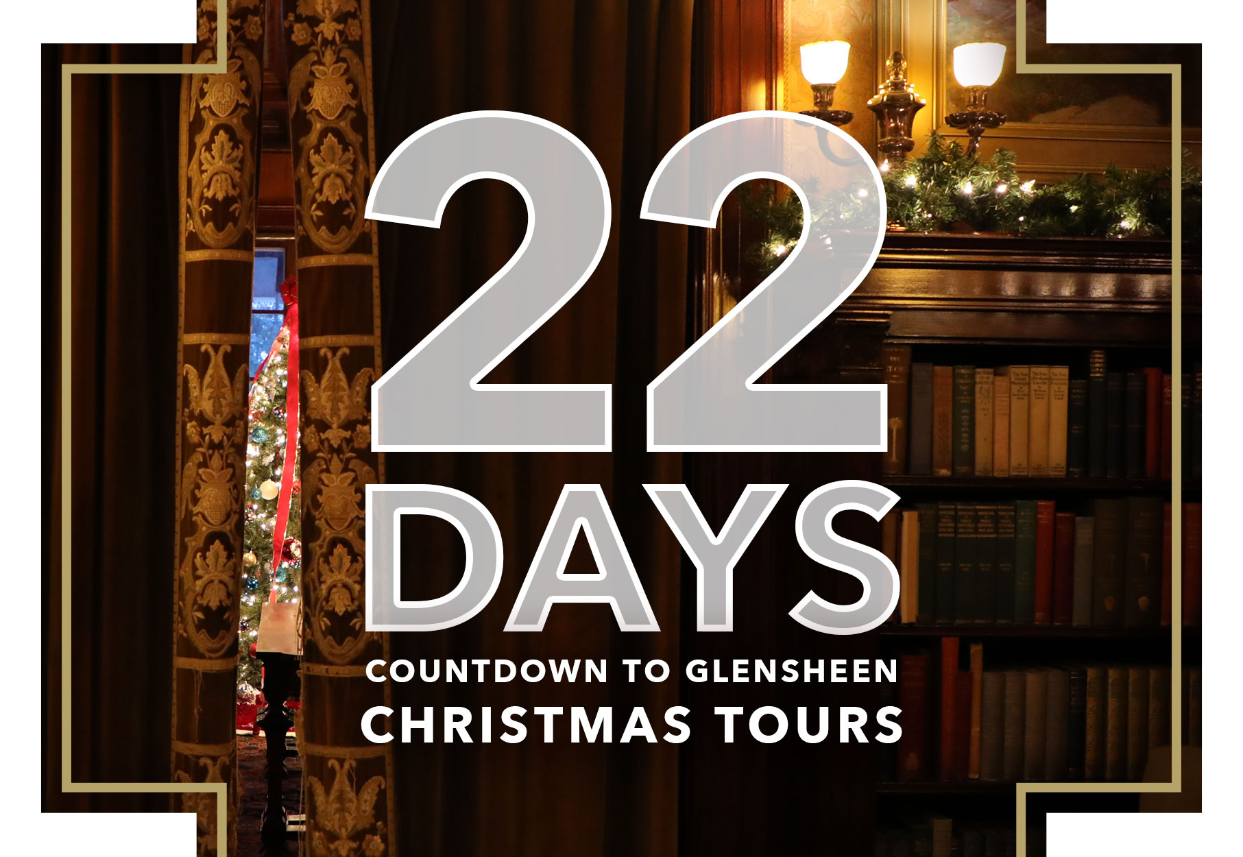 How Many Days Till Christmas 2019.22 Days Until Christmas Tours Glensheen